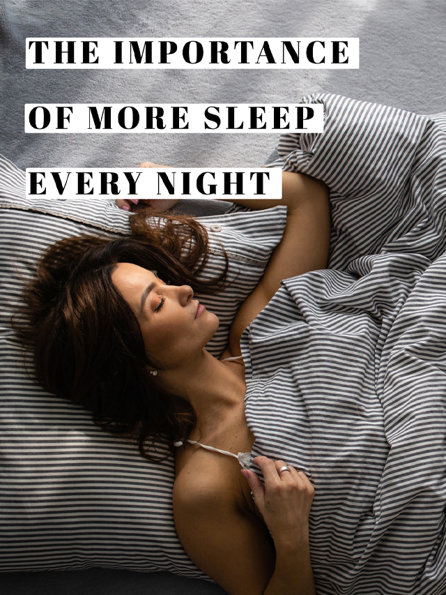 The Importance of more sleep every night